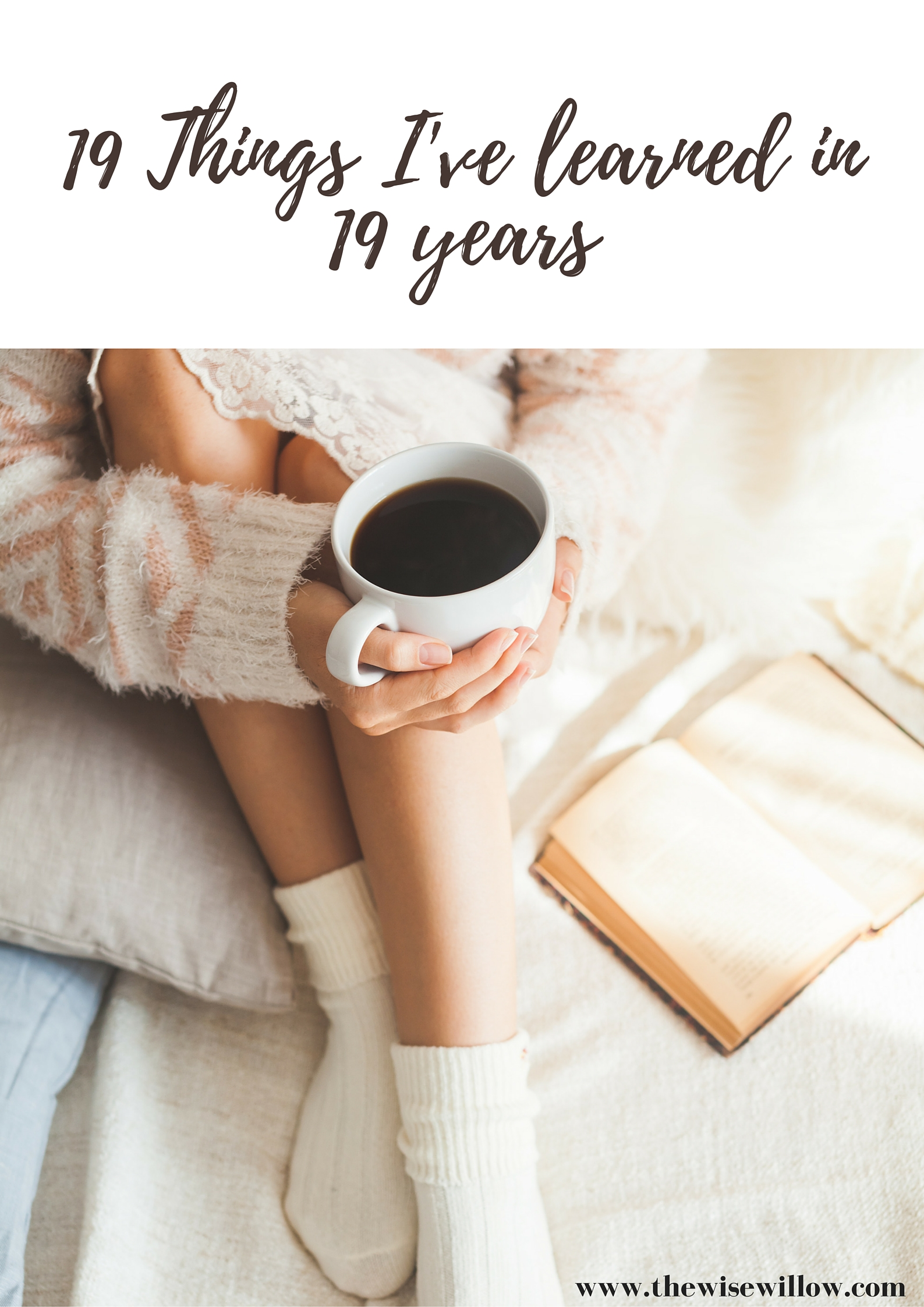 19 Things i've learned in 19 years
